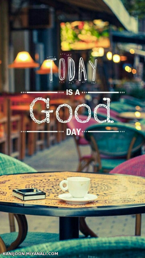 _ today is a good day _