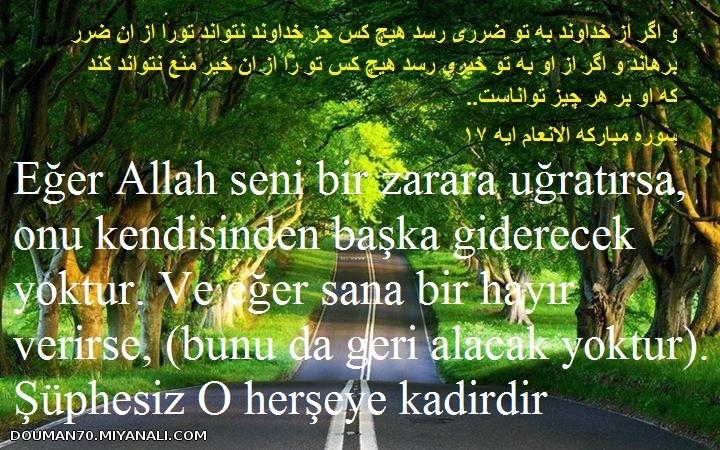 Eğer Allah seni bir zarara uğratırsa, onu kendisinden başka giderecek yoktur. Ve